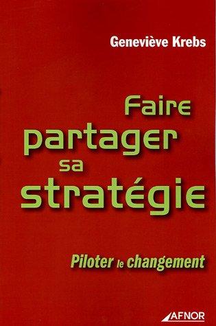 faire partager sa stratégie piloter le changement