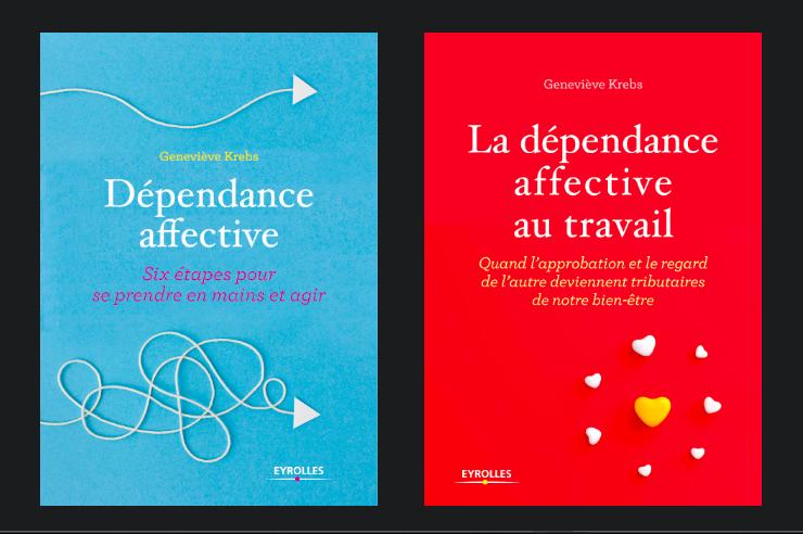 dépendance affective, les deux livres de Geneviève Krebs parus chez Eyrolles