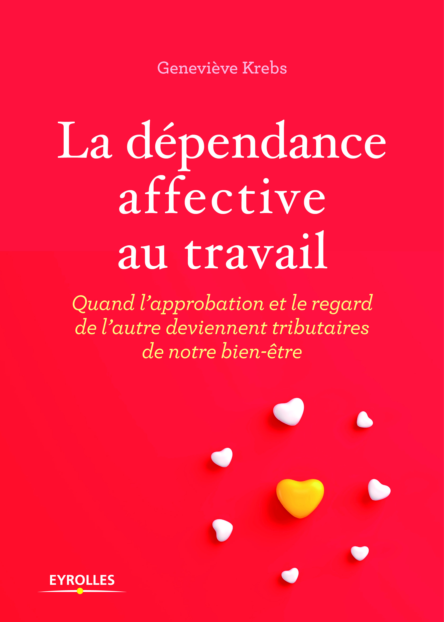 dependance-affective-au-travail-genevieve-krebs-eyrolles